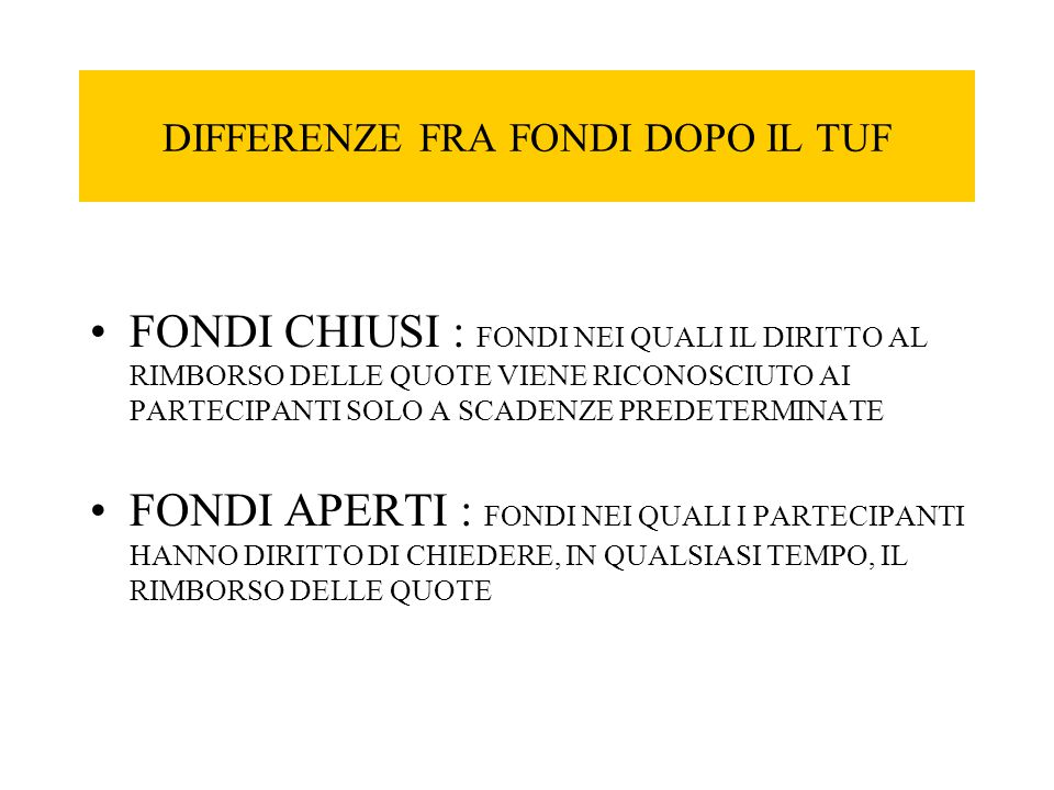 DIFFERENZE FRA FONDI DOPO IL TUF