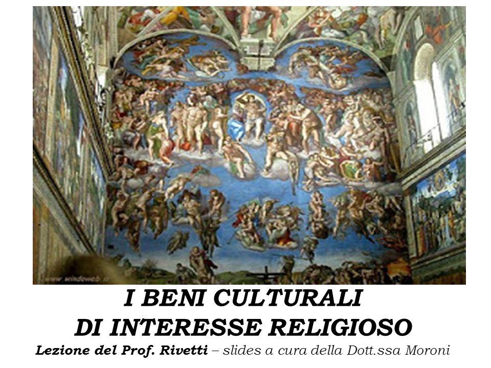 I BENI CULTURALI DI INTERESSE RELIGIOSO Lezione del Prof