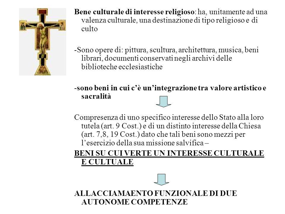 Bene culturale di interesse religioso: ha, unitamente ad una valenza culturale, una destinazione di tipo religioso e di culto
