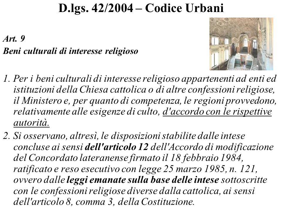 D.lgs. 42/2004 – Codice Urbani Art. 9. Beni culturali di interesse religioso.