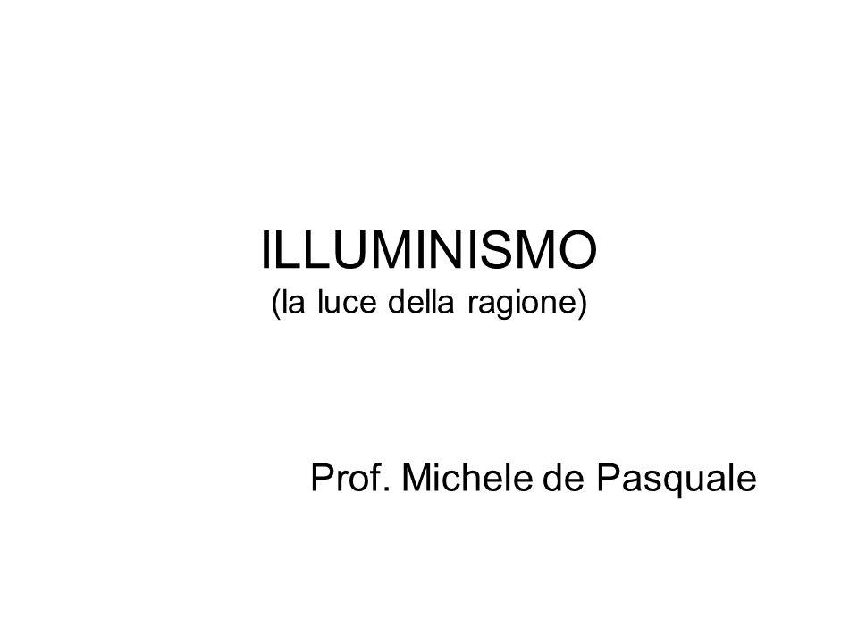 ILLUMINISMO (la luce della ragione)