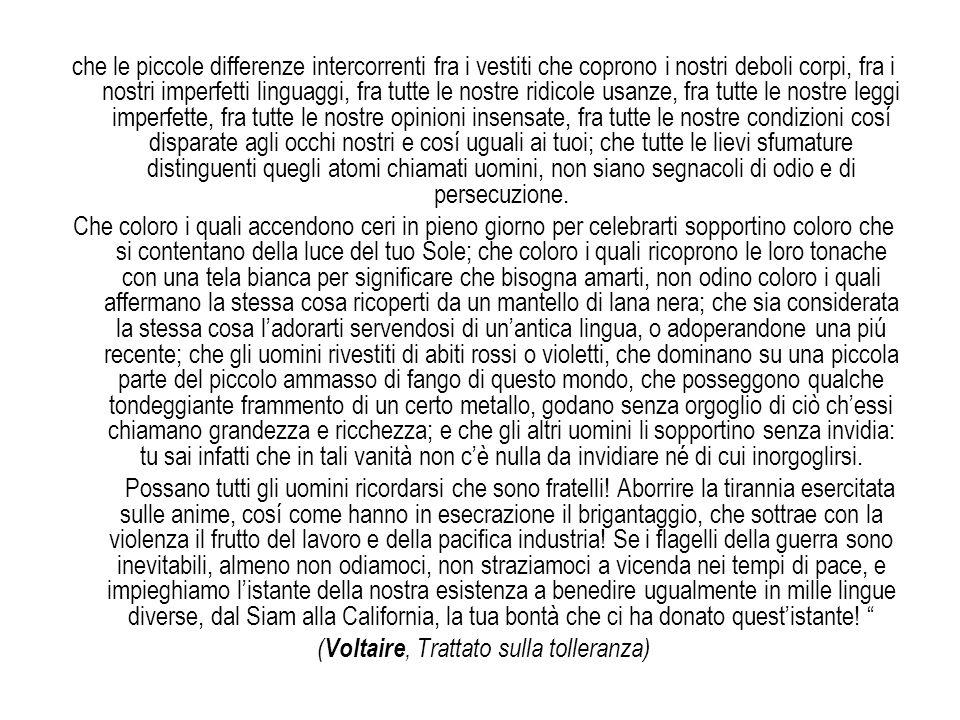 (Voltaire, Trattato sulla tolleranza)