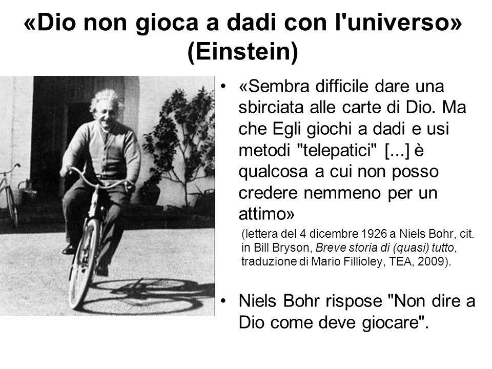«Dio non gioca a dadi con l universo» (Einstein)