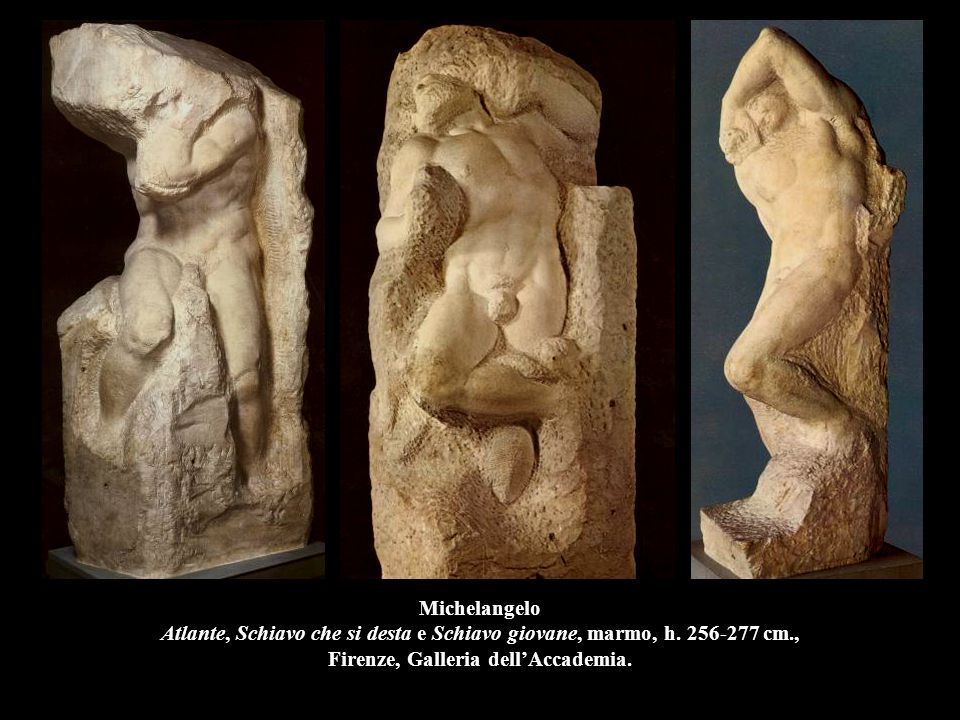 Michelangelo Atlante, Schiavo che si desta e Schiavo giovane, marmo, h