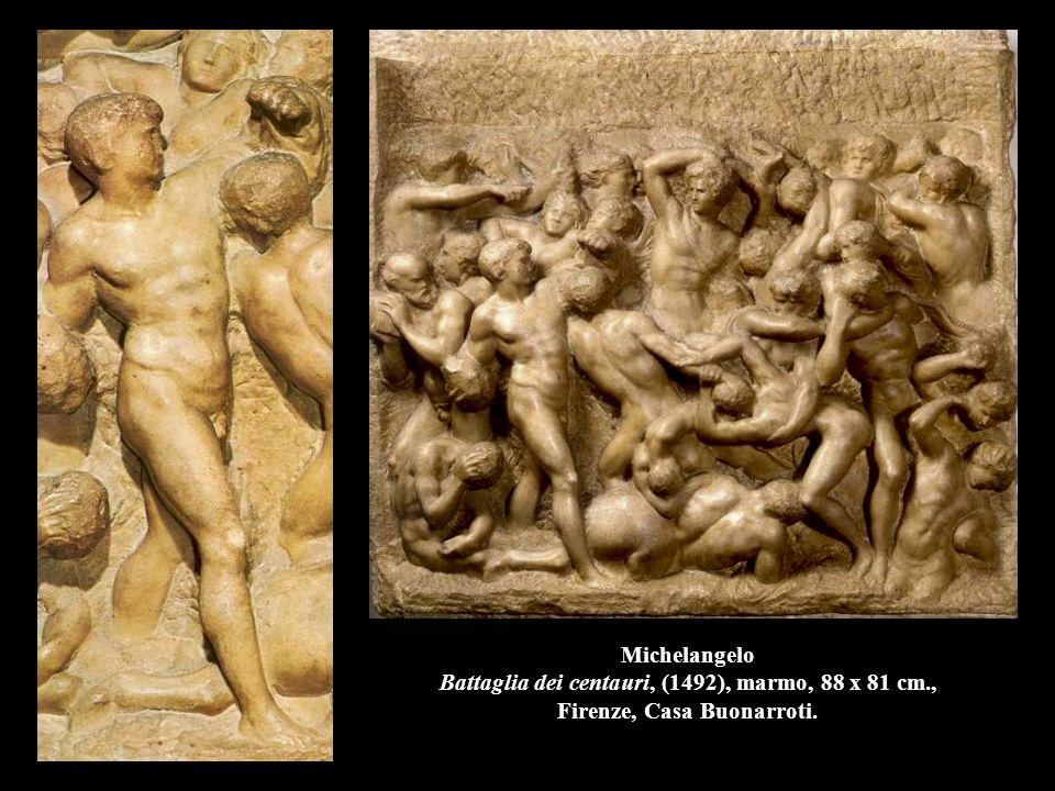 Michelangelo Battaglia dei centauri, (1492), marmo, 88 x 81 cm