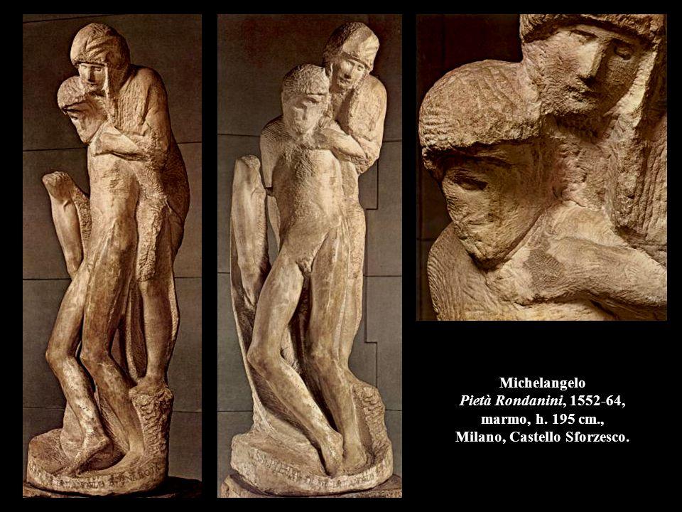 Michelangelo Pietà Rondanini, 1552-64, marmo, h. 195 cm