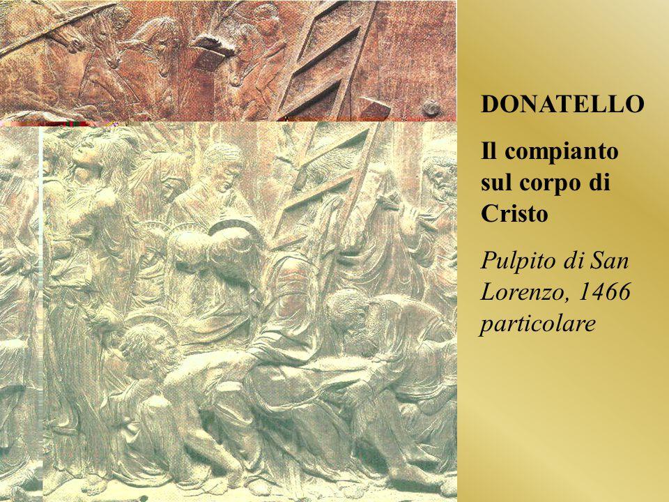 DONATELLO Il compianto sul corpo di Cristo Pulpito di San Lorenzo, 1466 particolare