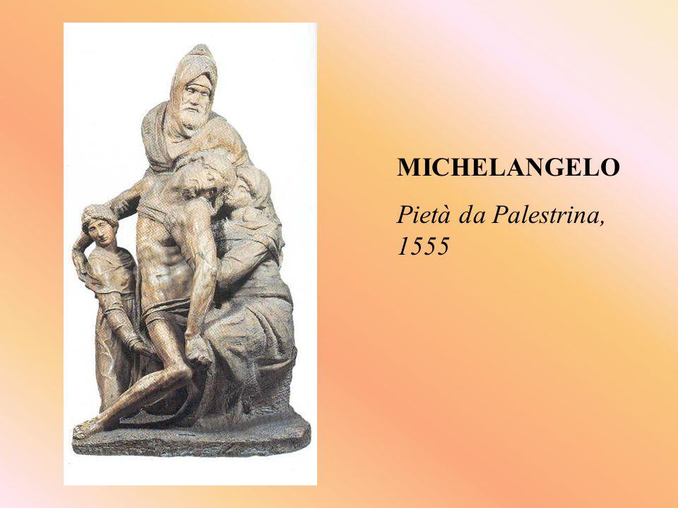 MICHELANGELO Pietà da Palestrina, 1555