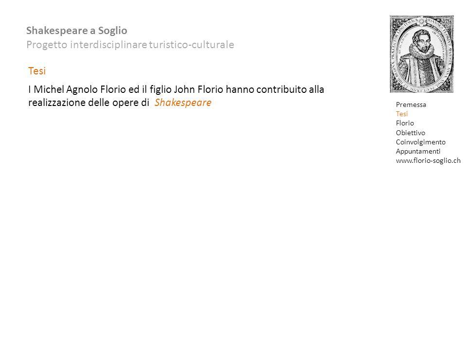 Tesi I Michel Agnolo Florio ed il figlio John Florio hanno contribuito alla realizzazione delle opere di Shakespeare.