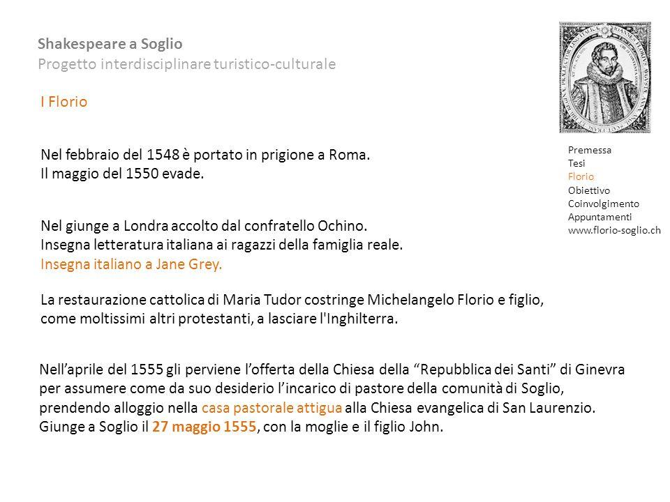 I Florio Nel febbraio del 1548 è portato in prigione a Roma.