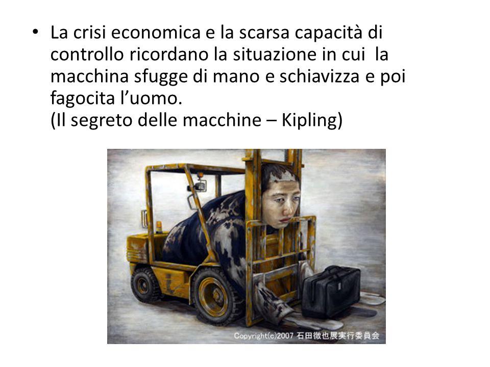 La crisi economica e la scarsa capacità di controllo ricordano la situazione in cui la macchina sfugge di mano e schiavizza e poi fagocita l'uomo.