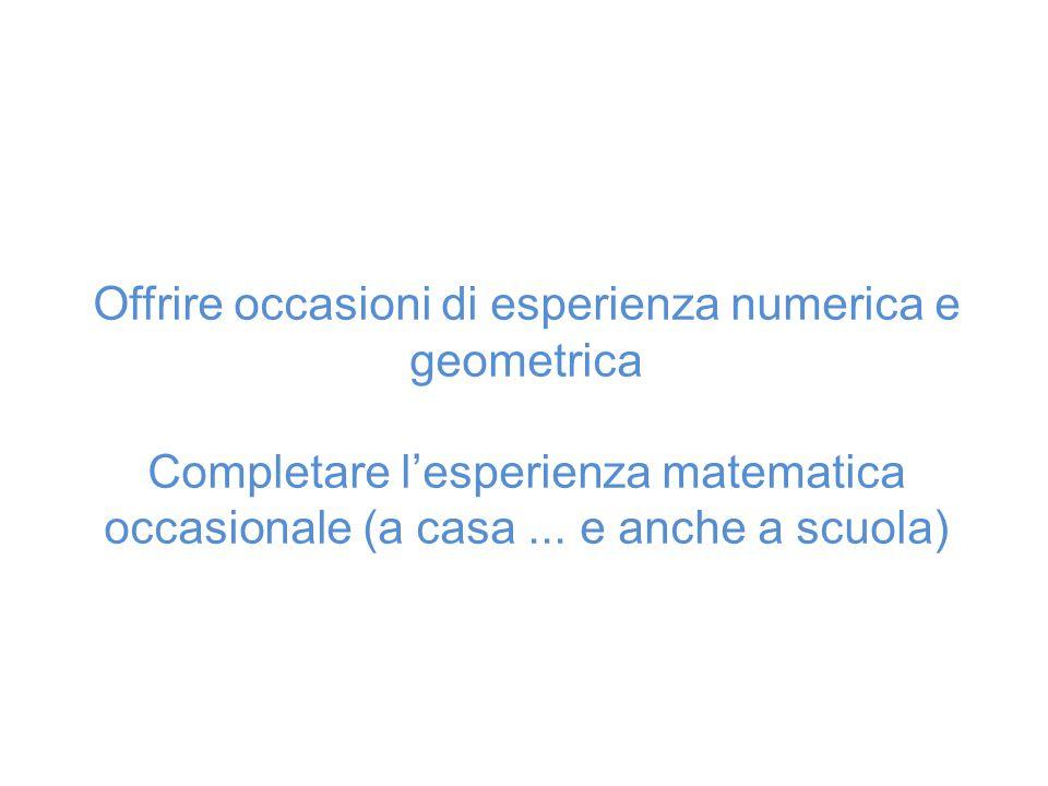 Offrire occasioni di esperienza numerica e geometrica