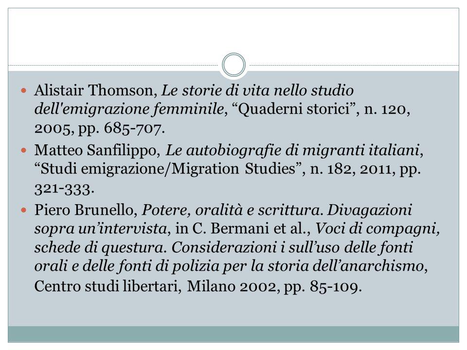 Alistair Thomson, Le storie di vita nello studio dell emigrazione femminile, Quaderni storici , n. 120, 2005, pp. 685-707.