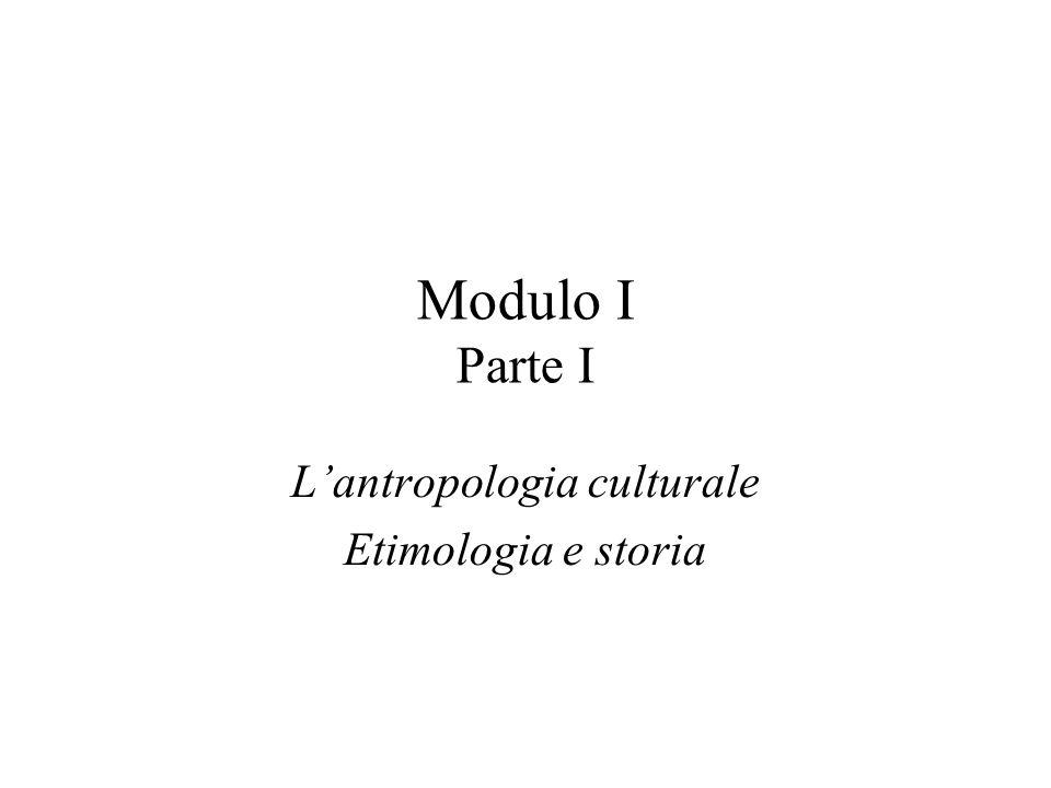 L'antropologia culturale Etimologia e storia