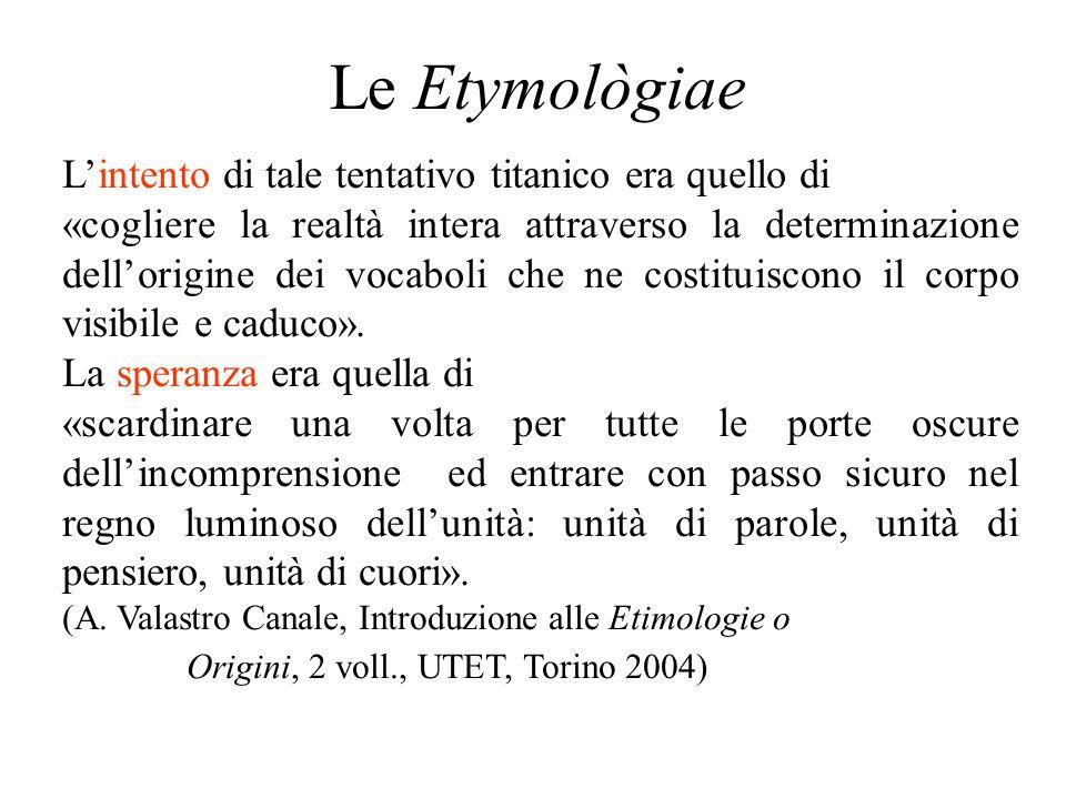 Le Etymològiae L'intento di tale tentativo titanico era quello di