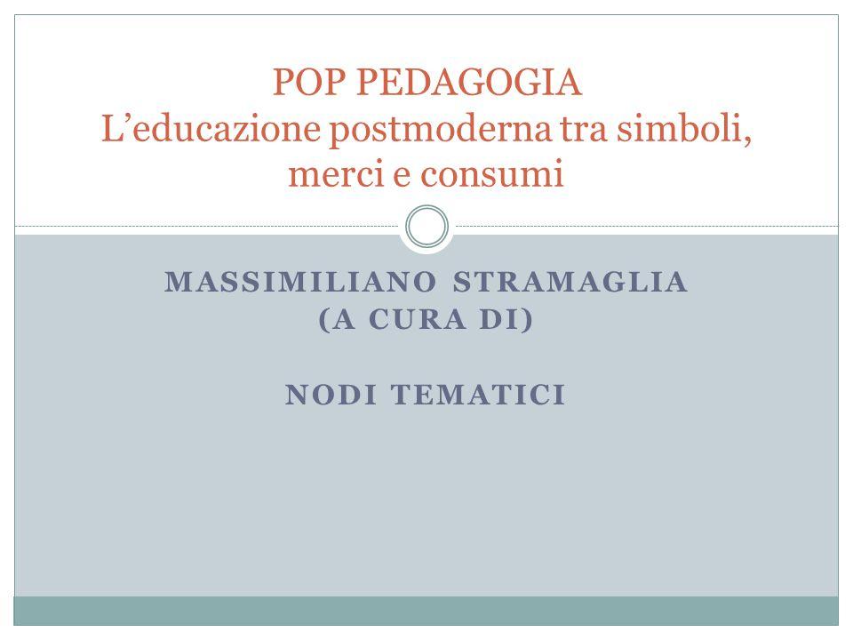 POP PEDAGOGIA L'educazione postmoderna tra simboli, merci e consumi