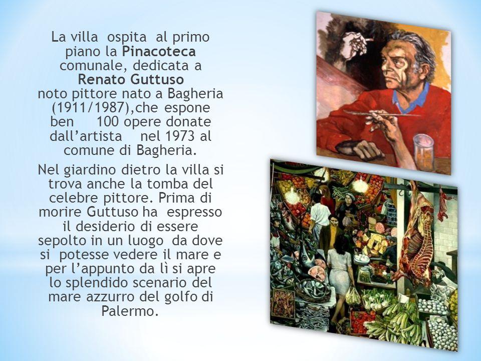 La villa ospita al primo piano la Pinacoteca comunale, dedicata a Renato Guttuso noto pittore nato a Bagheria (1911/1987),che espone ben 100 opere donate dall'artista nel 1973 al comune di Bagheria.