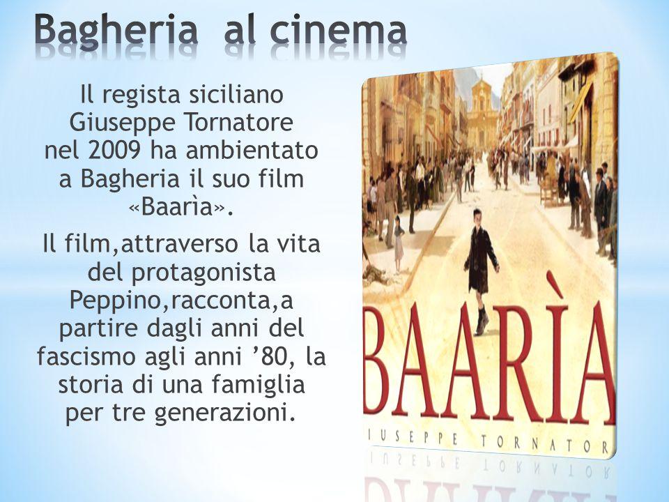 Bagheria al cinema Il regista siciliano Giuseppe Tornatore nel 2009 ha ambientato a Bagheria il suo film «Baarìa».