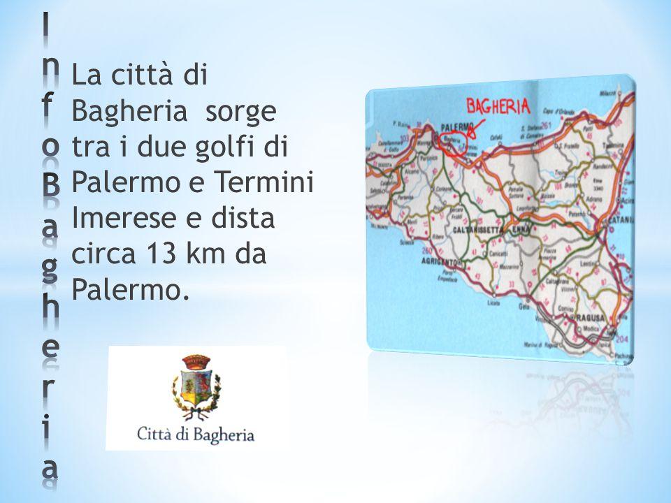La città di Bagheria sorge tra i due golfi di Palermo e Termini Imerese e dista circa 13 km da Palermo.