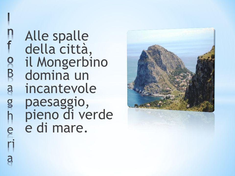 Alle spalle della città, il Mongerbino domina un incantevole paesaggio, pieno di verde e di mare.