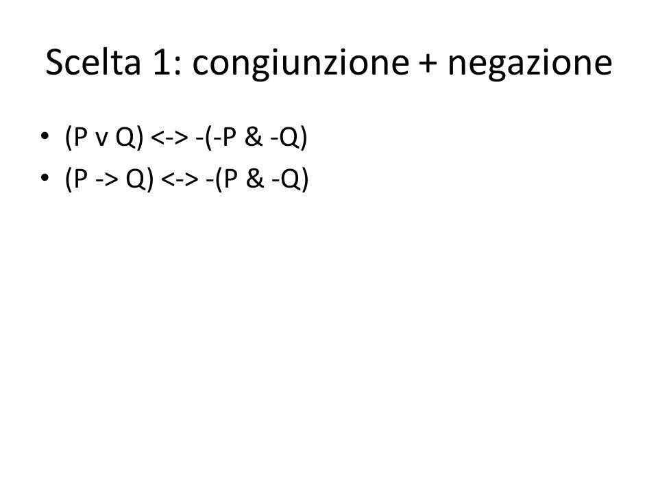 Scelta 1: congiunzione + negazione