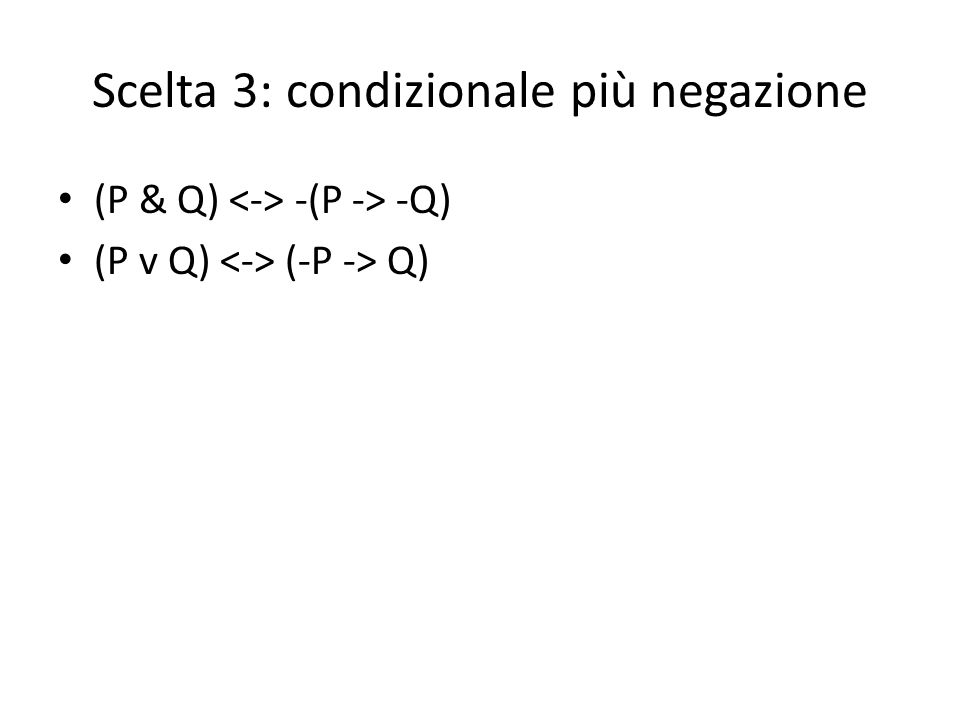 Scelta 3: condizionale più negazione