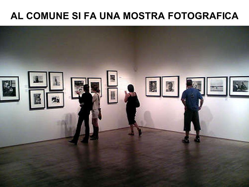 AL COMUNE SI FA UNA MOSTRA FOTOGRAFICA