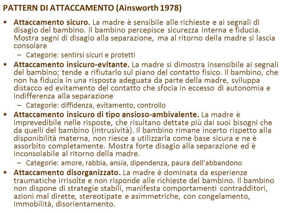 PATTERN DI ATTACCAMENTO (Ainsworth 1978)