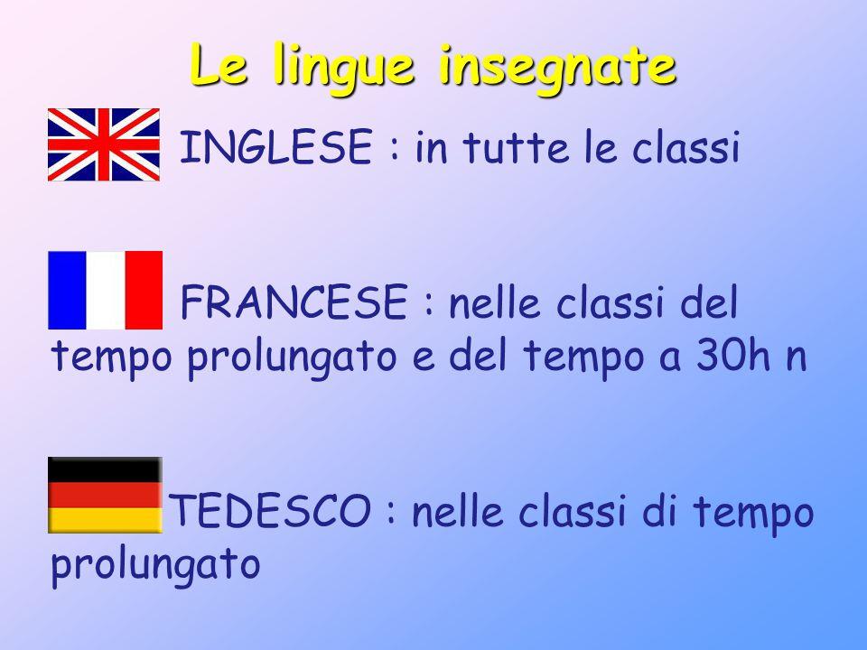 Le lingue insegnate INGLESE : in tutte le classi