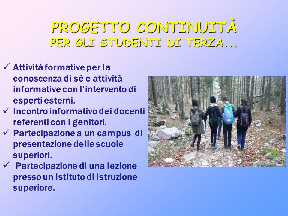 PROGETTO CONTINUITÀ PER GLI STUDENTI DI TERZA...