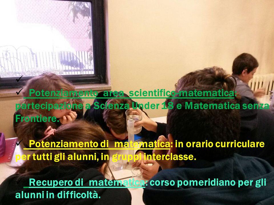 Potenziamento area scientifico-matematica: partecipazione a Scienza Under 18 e Matematica senza Frontiere.