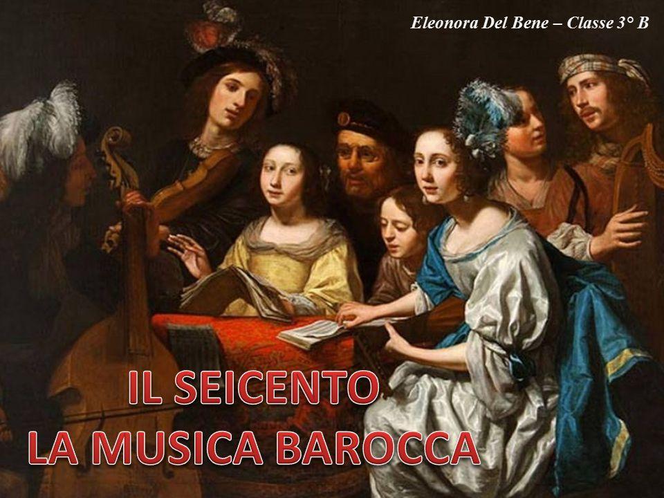IL SEICENTO LA MUSICA BAROCCA