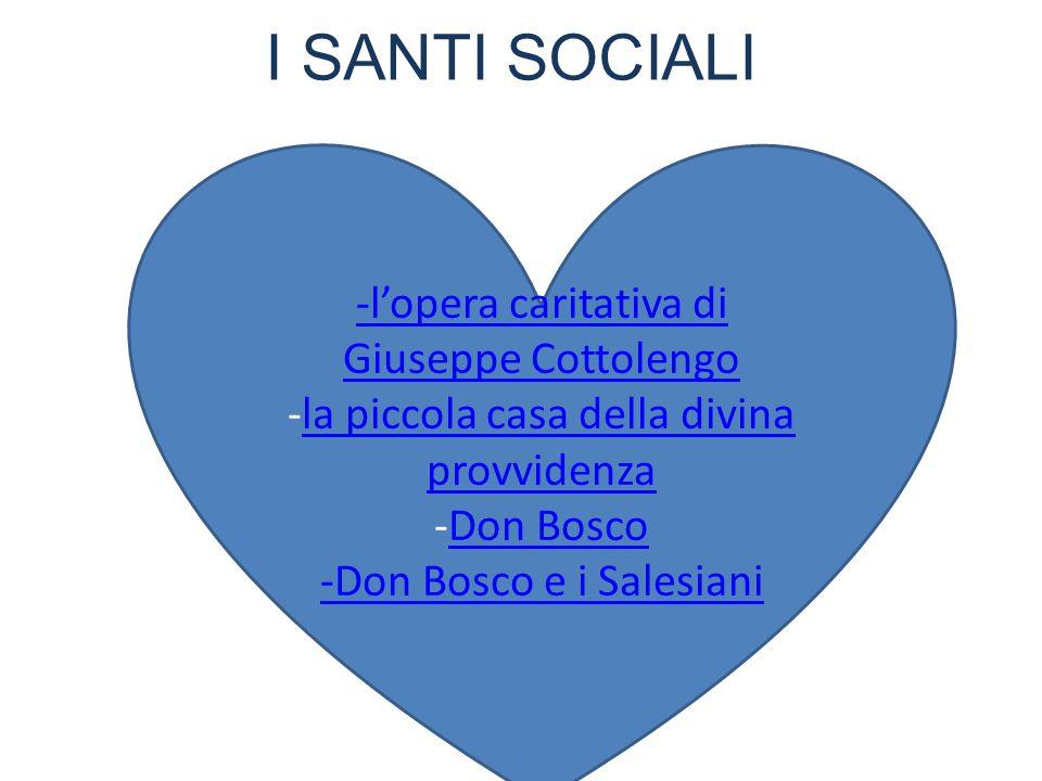 I SANTI SOCIALI -l'opera caritativa di Giuseppe Cottolengo