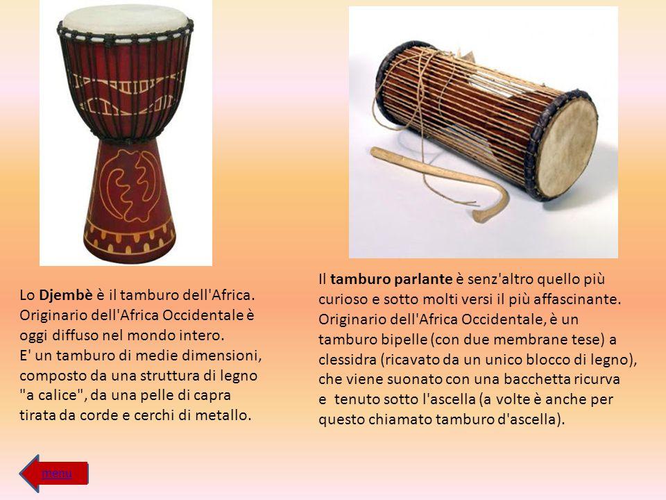 Il tamburo parlante è senz altro quello più curioso e sotto molti versi il più affascinante. Originario dell Africa Occidentale, è un tamburo bipelle (con due membrane tese) a clessidra (ricavato da un unico blocco di legno), che viene suonato con una bacchetta ricurva e tenuto sotto l ascella (a volte è anche per questo chiamato tamburo d ascella).