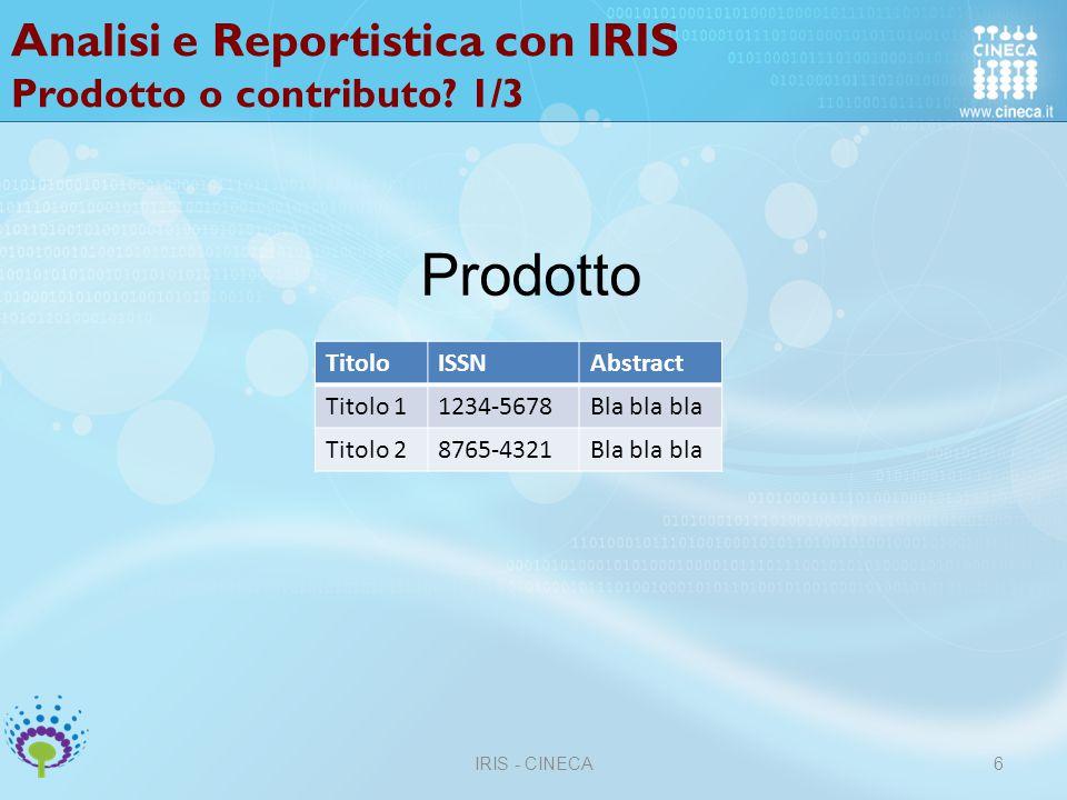Analisi e Reportistica con IRIS Prodotto o contributo 1/3