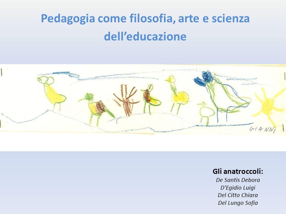 Pedagogia come filosofia, arte e scienza dell'educazione