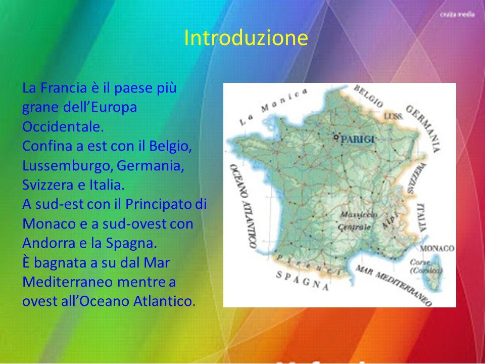 Introduzione La Francia è il paese più grane dell'Europa Occidentale.