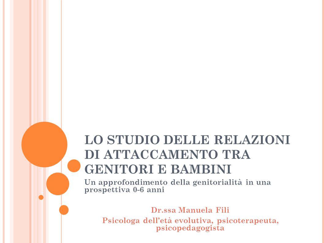 LO STUDIO DELLE RELAZIONI DI ATTACCAMENTO TRA GENITORI E BAMBINI