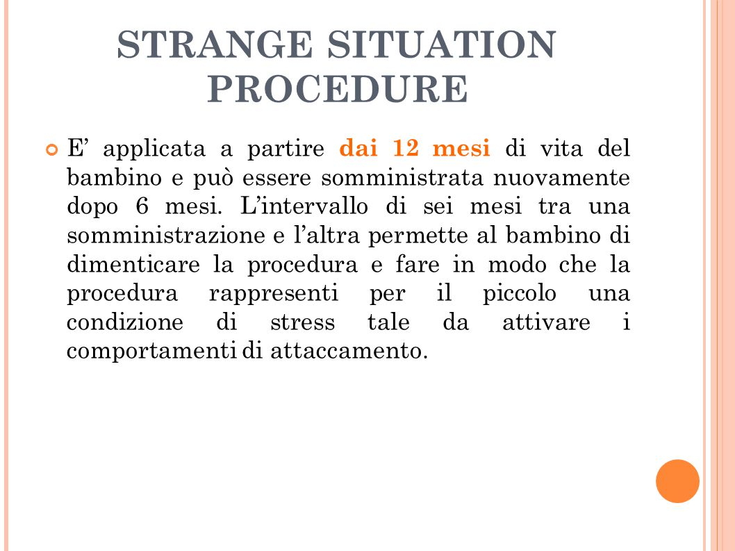 STRANGE SITUATION PROCEDURE