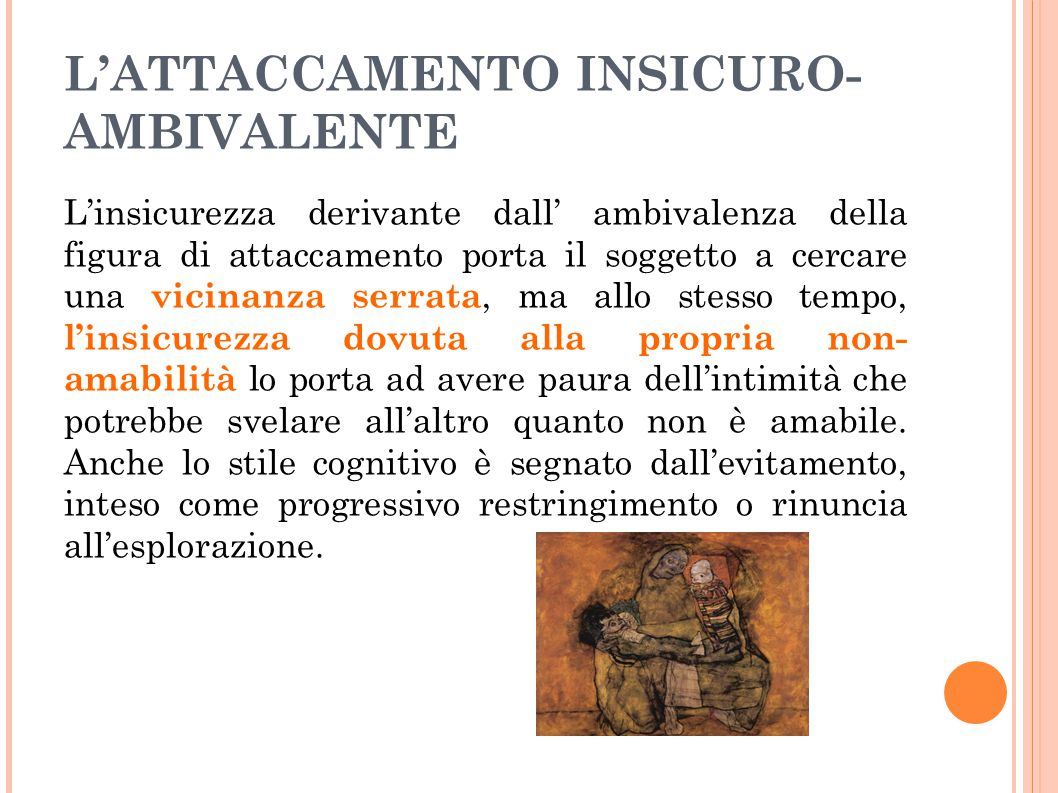 L'ATTACCAMENTO INSICURO-AMBIVALENTE