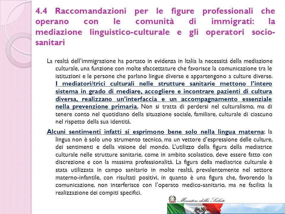 4.4 Raccomandazioni per le figure professionali che operano con le comunità di immigrati: la mediazione linguistico-culturale e gli operatori socio-sanitari