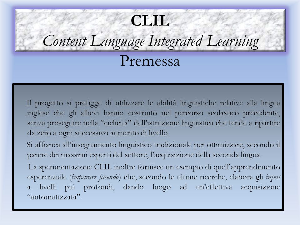 CLIL Content Language Integrated Learning Premessa