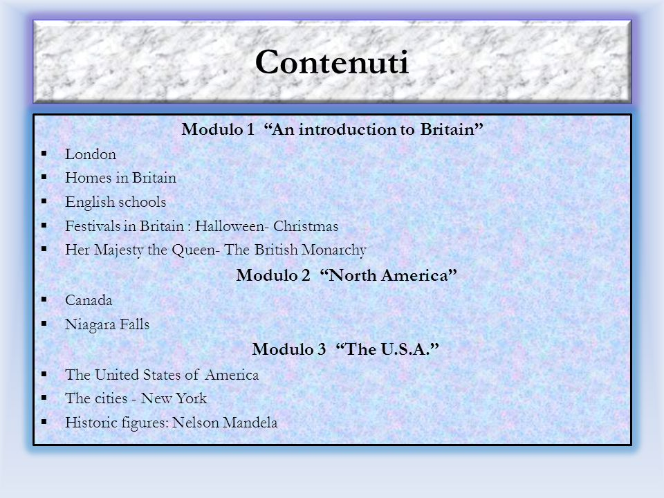 Modulo 1 An introduction to Britain Modulo 2 North America