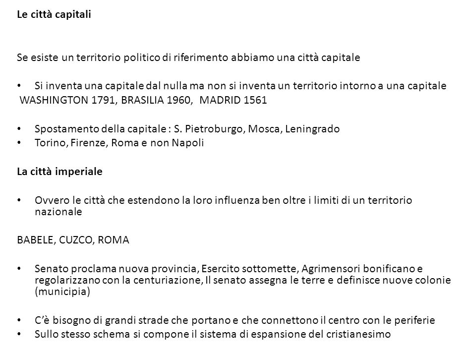 Le città capitali Se esiste un territorio politico di riferimento abbiamo una città capitale.