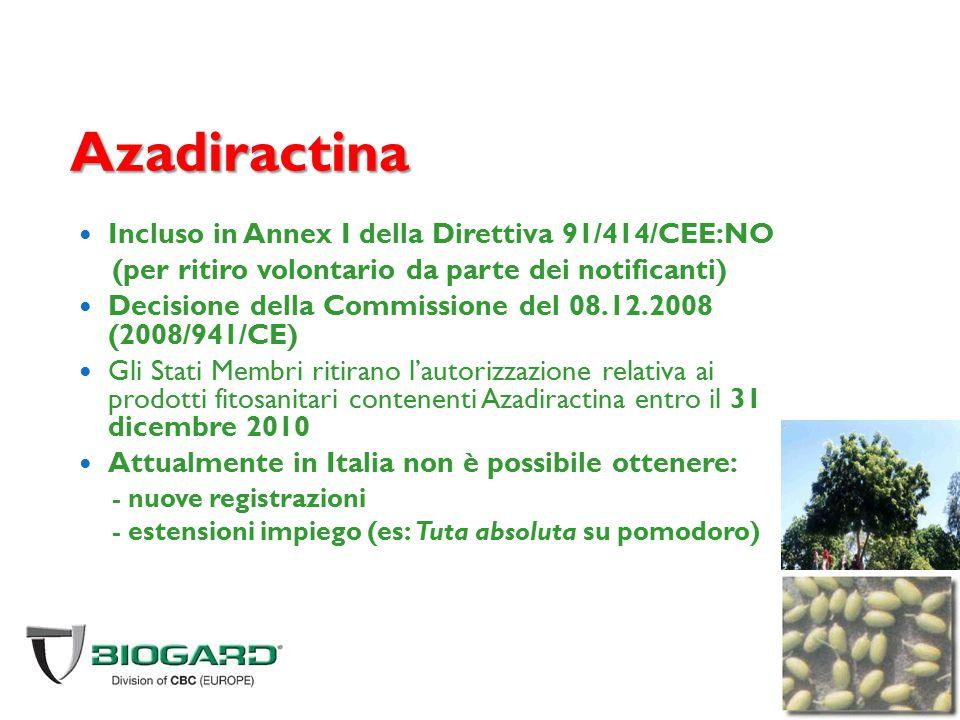 Azadiractina Incluso in Annex I della Direttiva 91/414/CEE:NO