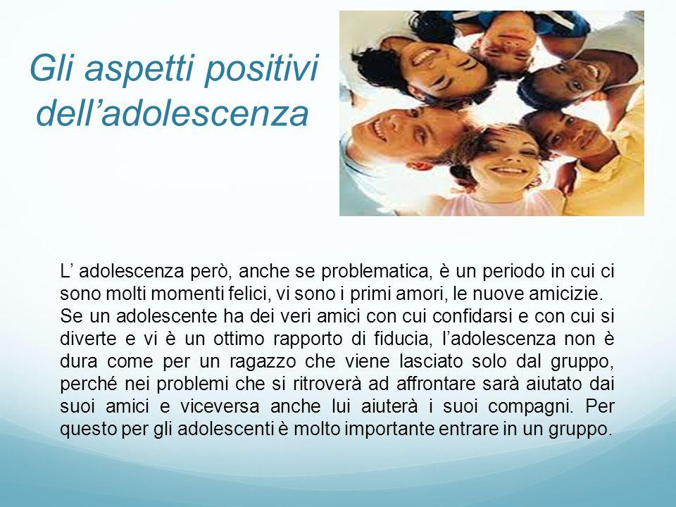 Gli aspetti positivi dell'adolescenza