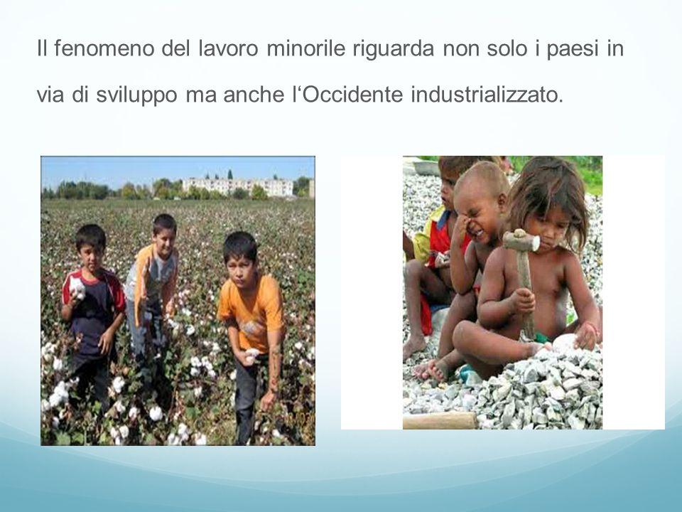 Il fenomeno del lavoro minorile riguarda non solo i paesi in