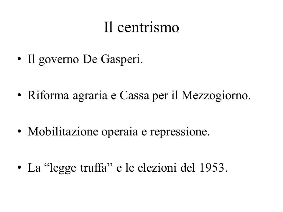 Il centrismo Il governo De Gasperi.
