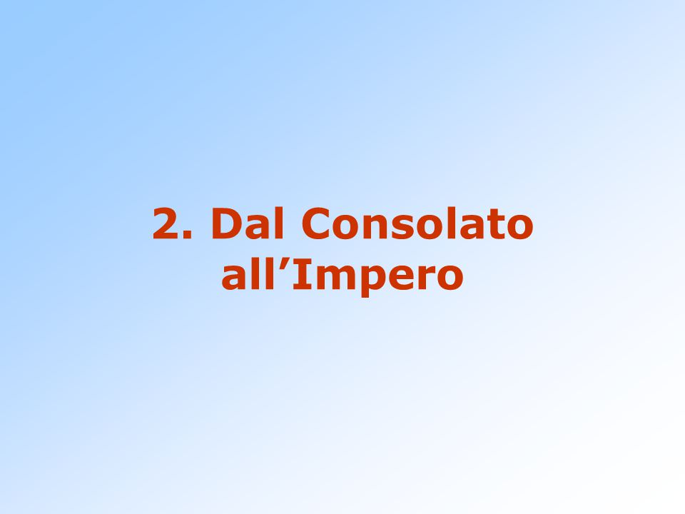 2. Dal Consolato all'Impero