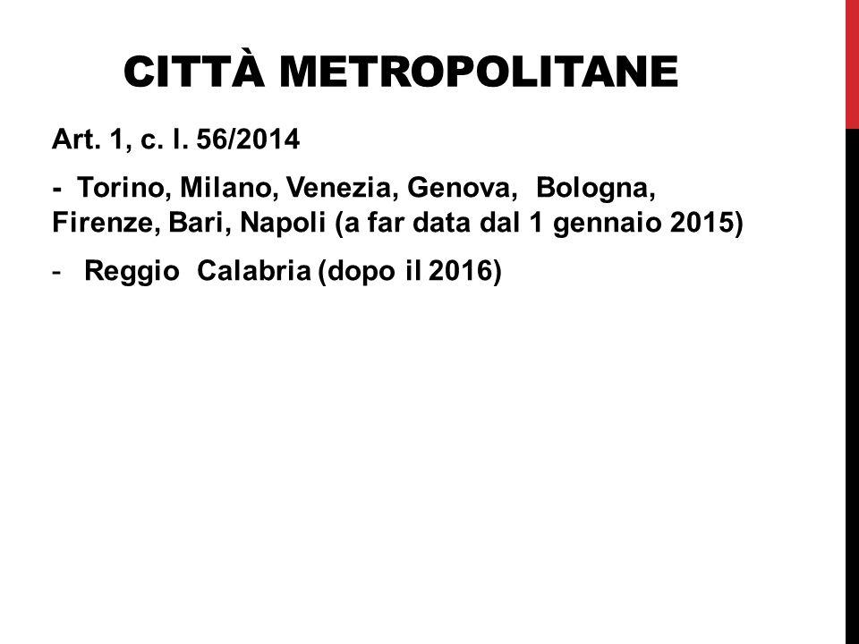 Città metropolitane Art. 1, c. l. 56/2014
